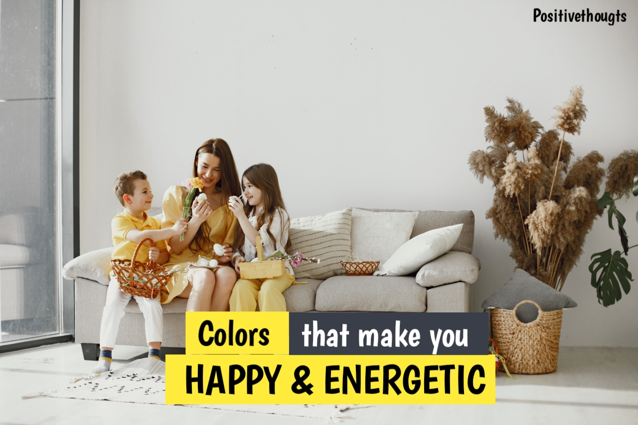 colors that make you happy and energetic