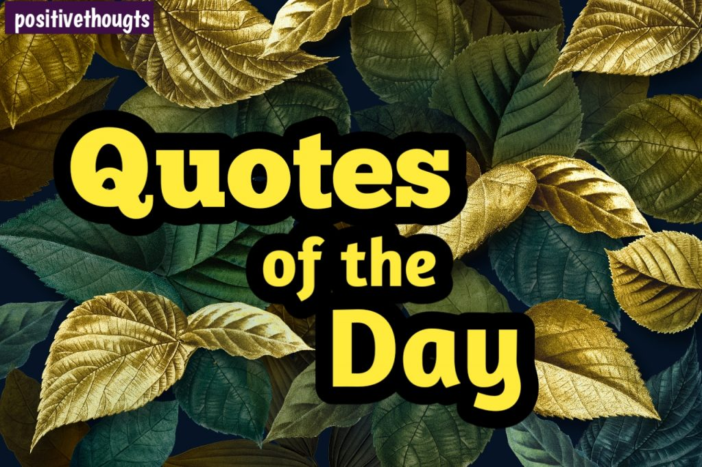 Quote of the day With Images